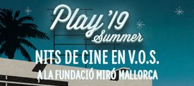 PLAY SUMMER'19. Nits de cine !