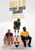 RELS B + ITCHY & BUCO SOUNDS